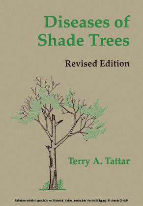 Diseases of Shade Trees, Revised Edition