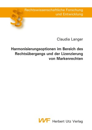 Harmonisierungsoptionen im Bereich des Rechtsübergangs und der Lizenzierung von Markenrechten