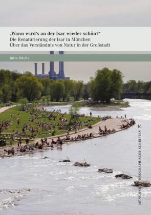 """""""Wann wird's an der Isar wieder schön?"""" - Die Renaturierung der Isar in München"""