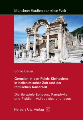 Gerusien in den Poleis Kleinasiens in hellenistischer Zeit und der römischen Kaiserzeit