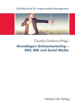 Grundlagen Onlinemarketing - SEO, SEA und Social Media