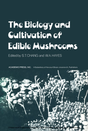 The Biology and Cultivation of Edible Mushrooms