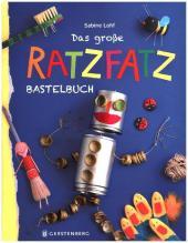 Das große Ratzfatz-Bastelbuch
