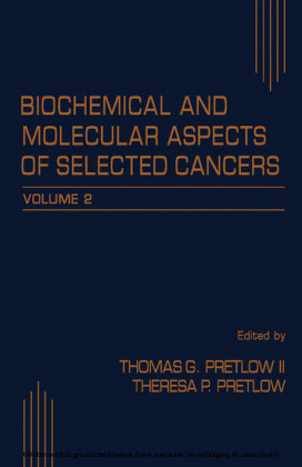 Biochemical and Molecular Aspects of Selected Cancers