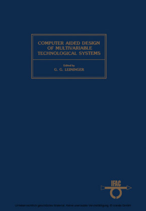Computer Aided Design of Multivariable Technological Systems