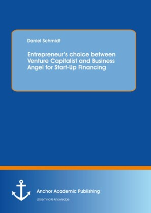 Entrepreneur's choice between Venture Capitalist and Business Angel for Start-Up Financing