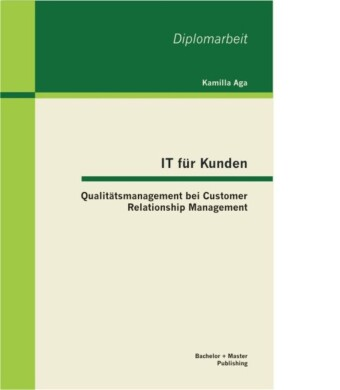 IT für Kunden: Qualitätsmanagement bei Customer Relationship Management