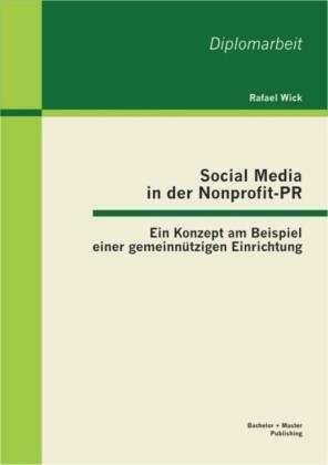 Social Media in der Nonprofit-PR: Ein Konzept am Beispiel einer gemeinnützigen Einrichtung