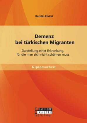 Demenz bei türkischen Migranten: Darstellung einer Erkrankung, für die man sich nicht schämen muss