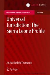 Universal Jurisdiction: The Sierra Leone Profile