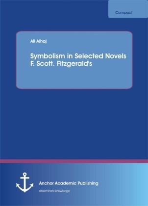 Symbolism in Selected Novels F. Scott. Fitzgerald's