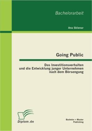 Going Public: Das Investitionsverhalten und die Entwicklung junger Unternehmen nach dem Börsengang