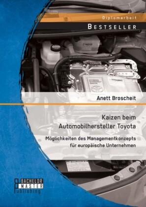 Kaizen beim Automobilhersteller Toyota: Möglichkeiten des Managementkonzepts für europäische Unternehmen