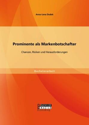 Prominente als Markenbotschafter: Chancen, Risiken und Herausforderungen
