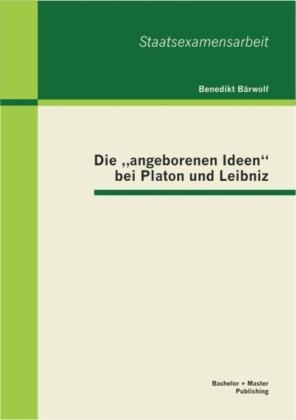 Die 'angeborenen Ideen' bei Platon und Leibniz