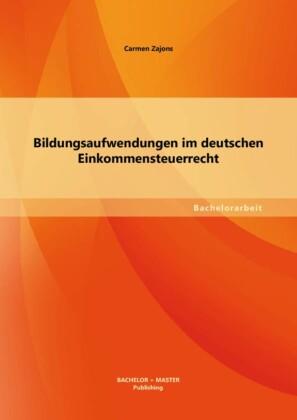 Bildungsaufwendungen im deutschen Einkommensteuerrecht