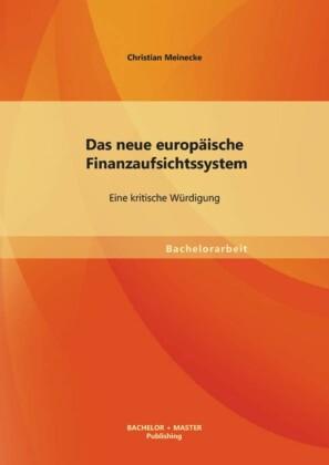 Das neue europäische Finanzaufsichtssystem: Eine kritische Würdigung