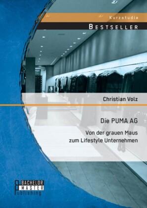 Die PUMA AG: von der grauen Maus zum Lifestyle Unternehmen