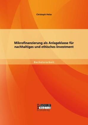 Mikrofinanzierung als Anlageklasse für nachhaltiges und ethisches Investment