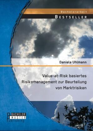 Value-at-Risk basiertes Risikomanagement zur Beurteilung von Marktrisiken