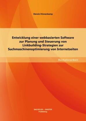 Entwicklung einer webbasierten Software zur Planung und Steuerung von Linkbuilding-Strategien zur Suchmaschinenoptimierung von Internetseiten