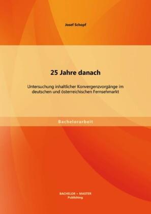 25 Jahre danach: Untersuchung inhaltlicher Konvergenzvorgänge im deutschen und österreichischen Fernsehmarkt