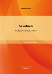 Primzahltests: Zwischen Wissenschaft und Schule