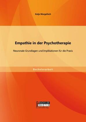 Empathie in der Psychotherapie: Neuronale Grundlagen und Implikationen für die Praxis