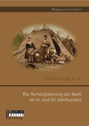 Die Norwegisierung der Sámi im 19. und 20. Jahrhundert
