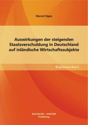 Auswirkungen der steigenden Staatsverschuldung in Deutschland auf inländische Wirtschaftssubjekte