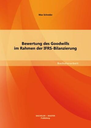 Bewertung des Goodwills im Rahmen der IFRS-Bilanzierung
