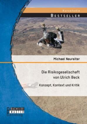 Die Risikogesellschaft von Ulrich Beck: Konzept, Kontext und Kritik