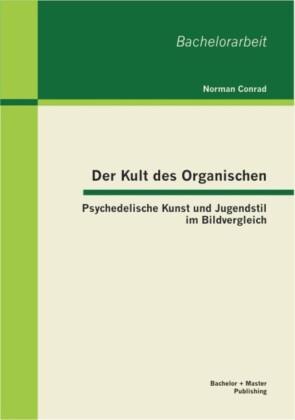 Der Kult des Organischen: Psychedelische Kunst und Jugendstil im Bildvergleich