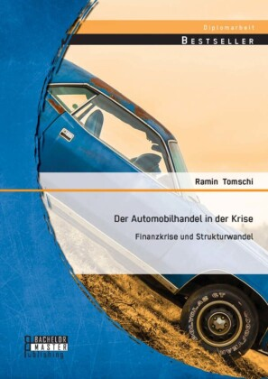 Der Automobilhandel in der Krise: Finanzkrise und Strukturwandel