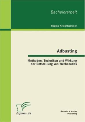 Adbusting: Methoden, Techniken und Wirkung der Entstellung von Werbecodes
