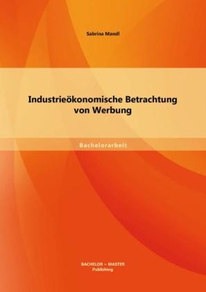 Industrieökonomische Betrachtung von Werbung