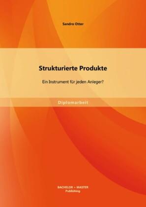 Strukturierte Produkte: Ein Instrument für jeden Anleger?