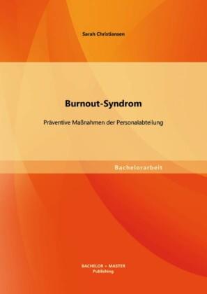 Burnout-Syndrom: Präventive Maßnahmen der Personalabteilung