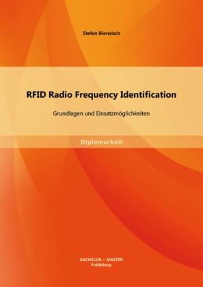 RFID Radio Frequency Identification: Grundlagen und Einsatzmöglichkeiten