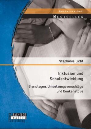 Inklusion und Schulentwicklung: Grundlagen, Umsetzungsvorschläge und Denkanstöße