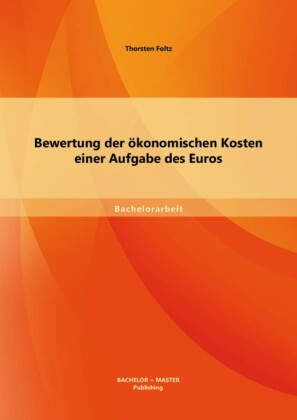 Bewertung der ökonomischen Kosten einer Aufgabe des Euros