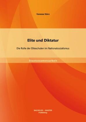 Elite und Diktatur: Die Rolle der Eliteschulen im Nationalsozialismus