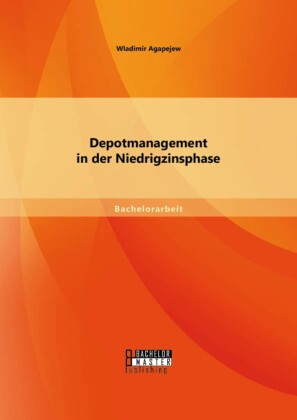 Depotmanagement in der Niedrigzinsphase