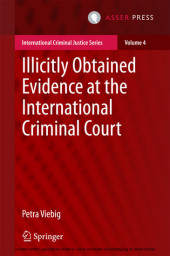 Illicitly Obtained Evidence at the International Criminal Court