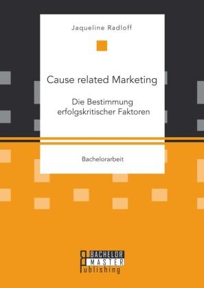 Cause related Marketing: Die Bestimmung erfolgskritischer Faktoren