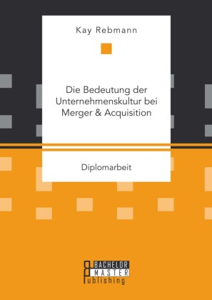 Die Bedeutung der Unternehmenskultur bei Merger & Acquisition