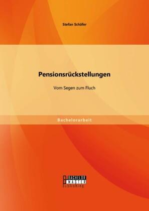 Pensionsrückstellungen: Vom Segen zum Fluch