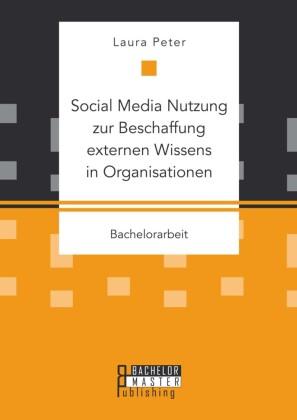 Social Media Nutzung zur Beschaffung externen Wissens in Organisationen
