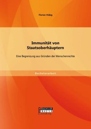 Immunität von Staatsoberhäuptern: Eine Begrenzung aus Gründen der Menschenrechte