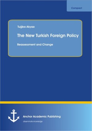 The New Turkish Foreign Policy: Reassessment and Change